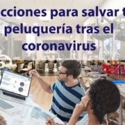 3 acciones para salvar tu peluquería tras el coronavirus